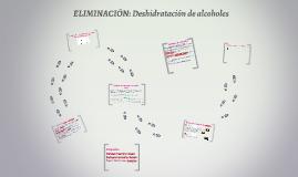 ELIMINACION: Deshidratación de alcoholes