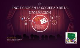 INCLUCION EN LA SOCEDAD DE LA INFORMACION