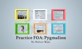 Pygmalion Practice FOA - Madison Waitt