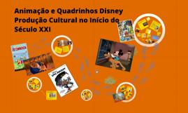 Tese de Doutorado - Animação e Quadrinhos Disney: Produção Cultural no Início do Século XXI