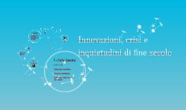 Innovazioni, crisi e inquietudini di fine secolo