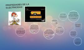 Copy of PROPIEDADES DE LA ELECTRICIDAD