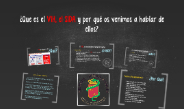 Copia de Copy of ¿Que es el VIH, el SIDA y por qué os venimos a hablar de ell