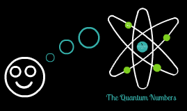 The Quantum Numbers