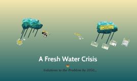 A Fresh Water Crisis