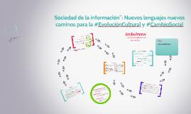 """Curso: """"Sociedad de la información"""": Nuevos Lenguajes nuevos caminos para el #desarrollo-humano y #Cambio Social"""