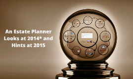 An Estate Planner Looks at 2014* and Hints at 2015