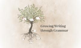 Growing Writing through Grammar