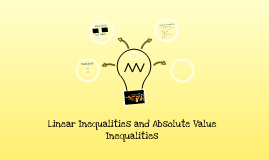 Linear Inequalities and Absolute Value Inequalities