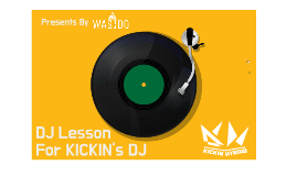 DJ Lesson For KICKIN