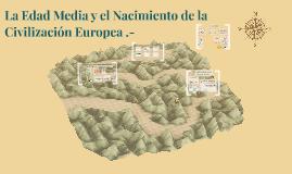 La Edad Media y el Nacimiento de la Civilización Europea