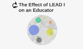The Effect of LEAD on an Educator