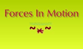 Forces In Motion, Taylor Nestor, Mr.Lattanzio.