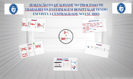 AVALIAÇÃO DA QUALIDADE NO PROCESSO DE TRABALHO DA ENFERMAGEM