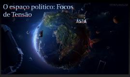 O espaço político: Focos de Tensão