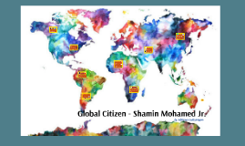 Copy of Global Citizen - Shamin Mohamed Jr.