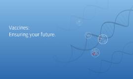 Vaccines: Ensuring your future.