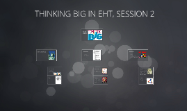 THINKING BIG IN EHT, SESSION 2