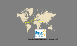 Copy of Expansion Internacional de Wal - Mart