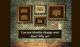 What are some events that can influence someones identity?