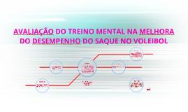 AVALIAÇÃO DO TREINO MENTAL NA MELHORA DO DESEMPENHO DO SAQUE