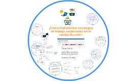 Copy of ¿Cómo implementar estrategias de trabajo colaborativo en el