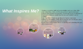 Copy of  Produce a creative multimedia presentation such as a blog,