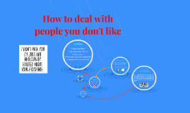 Copy of How to deal with well-meaning people you dont like