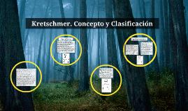 Kretschmer. Concepto y Clasificación