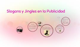 Copy of Slogans y Jingles en la Publicidad