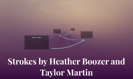 Strokes by Heather Boozer and Taylor