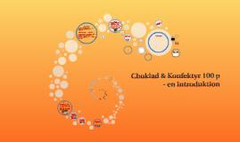 Choklad & Konfektyr 100 p - en introduktion