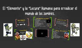 """Copy of """"El Elemento"""" y la Locura Humana para erradicar el mundo de"""