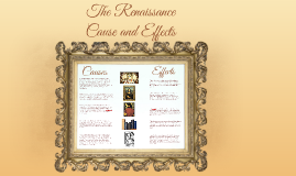 The Renaissance Causes and Effects Prezi