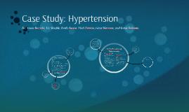 Copy of Case Study: Hypertension