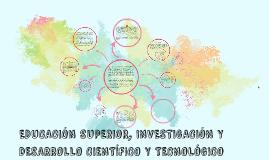 Copy of EDUCACIÓN SUPERIOR, INVESTIGACIÓN Y DESARROLLO CIENTÍFICO Y