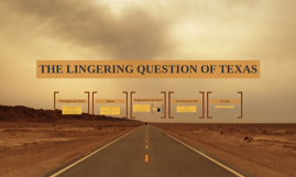 THE LINGERING QUESTION OF TEXAS