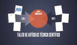 TALLER DE ARTÍCULOS TÉCNICO CIENTÍFICO