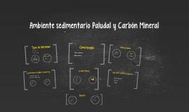 Copy of Ambiente sedimentario Paludal (Pantanos) y Carbón Mineral