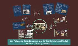 Las Palmas de Gran Canaria a ojos de Tomás Morales: Ciudad A