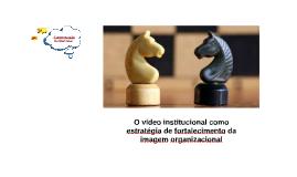 O vídeo institucional como estratégia de fortalecimento da i