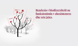 Rendesia e biodiversitetit ne funksionimin e ekosistemeve dh