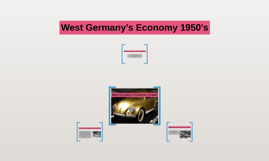 West Germany's Economy 1950's