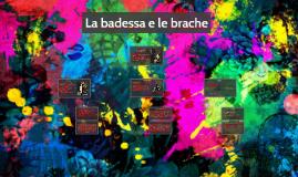 LA BADESSA E LE BRACHE