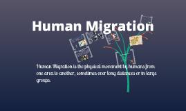 Copy of Human Migration