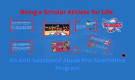 Being a Scholar Athlete for Life: An Anti-Substance Abuse Pr