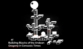 Building Blocks of the Andean Orogeny in Cenozoic Times