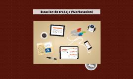 Estacion de trabajo (Workstation)