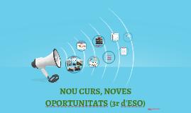 3r d'ESO D. NOU CURS, NOVES OPORTUNITATS