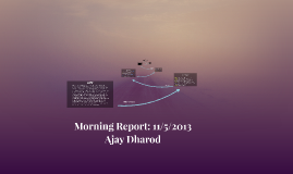 Morning Report, 11/5/2013, Ajay Dharod